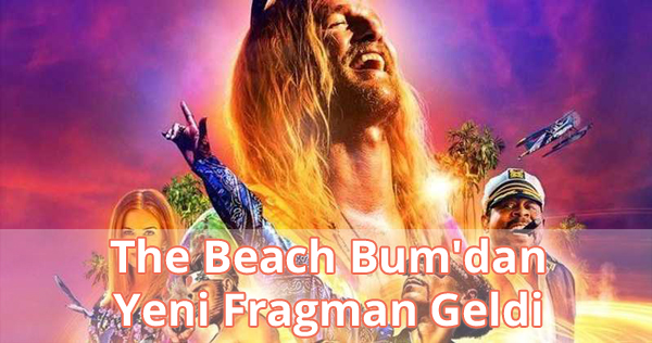 The Beach Bum Fragman İzle