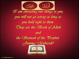 I am entrusting two things to you, you will not go astray as long as you hold tight to them. They are the Book of Allah and the Sunnah of the Prophet. Jumma Mubarak!