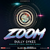 AUDIO | Dully Sykes - Zoom | Download