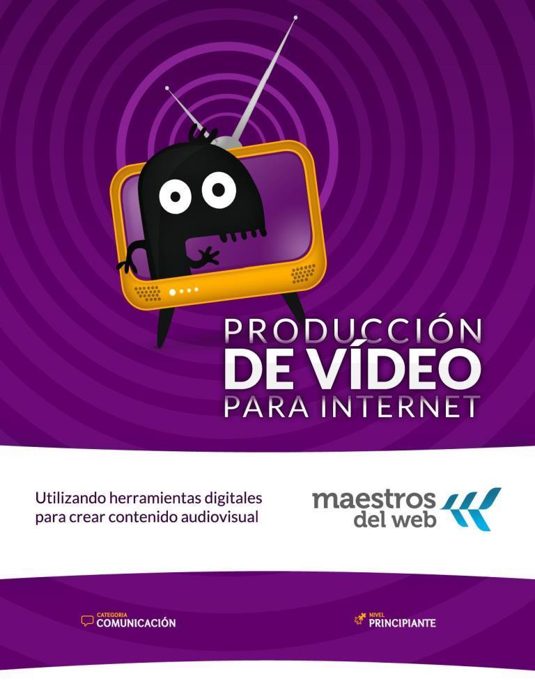 Guía de producción de vídeo para Internet