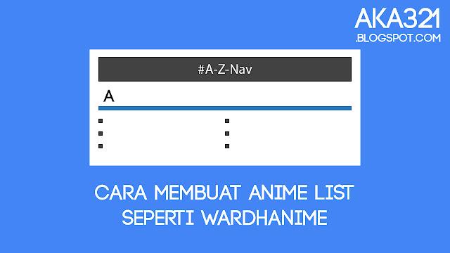 Cara Membuat Anime List Seperti Wardhanime, Tutorial Membuat Anime List Seperti Wardhanime, Widget Anime List Wardhanime, Cara Membuat Anime List Seperti AWSubs, Tutorial Membuat Anime List Seperti AWSubs, Widget Anime List AWSubs, Cara Membuat Anime List Fansub, Tutorial Membuat Anime List Fansub, Cara Membuat Daftar Anime Fansub, Anime List Fansub, Anime List Fanshare, Anime List Website Anime, How To Make Anime List Fansub, Anime List Fansub Site, Cara Membuat Fansub, Cara Membuat Widget Fansub, Tutorial Fansub, Website Fansub, Aka321, Aka321.blogspot.com
