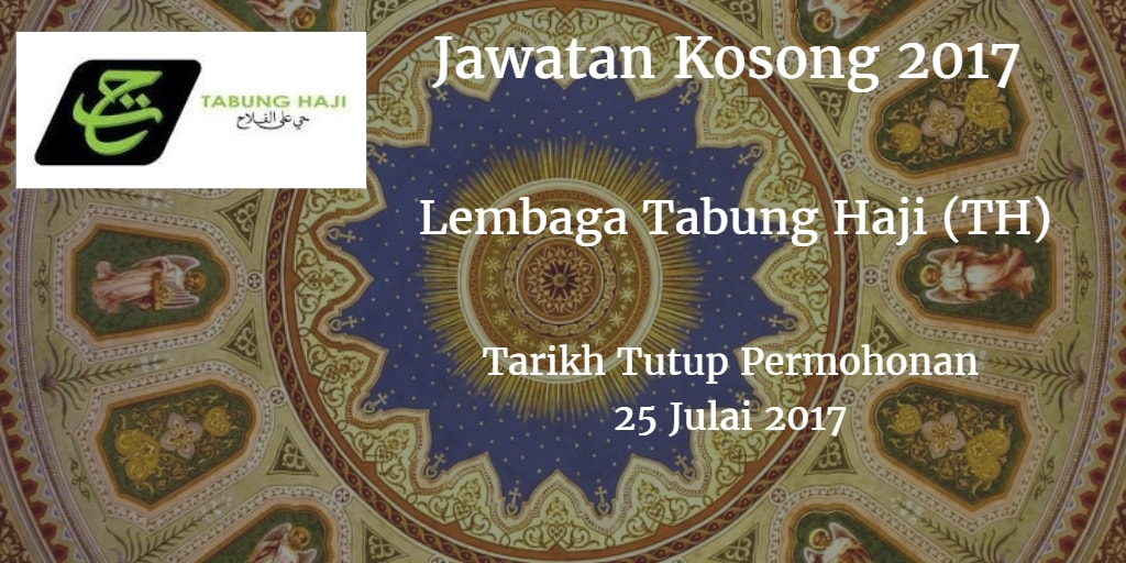 Jawatan Kosong Lembaga Tabung Haji (TH) 25 Julai 2017
