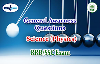 Science - Physics GK Quiz - for RRB/SSC Exam