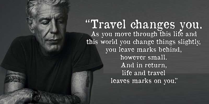 35 Life-Changing Quotes By Anthony Bourdain