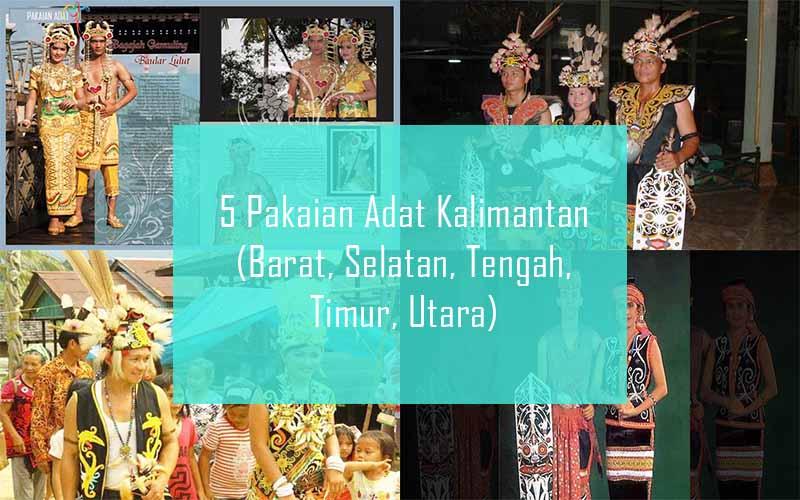 Inilah 5 Pakaian Adat Dari Kalimantan (Barat, Tengah, Selatan, Timur, Utara)