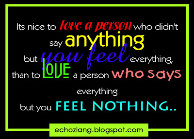 it's nice to love a person who didn't say anything but you feel everything