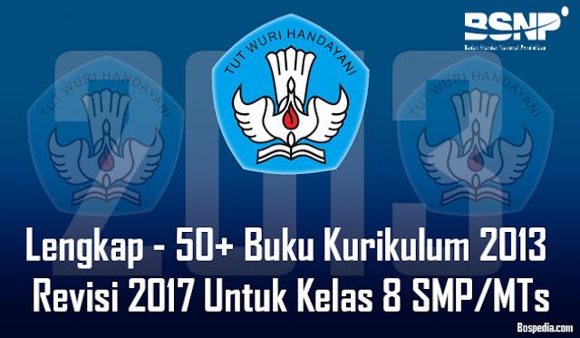 Lengkap - 50+ Buku Kurikulum 2013 Revisi 2017 Untuk Kelas 8 SMP/MTs