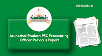 Arunachal Pradesh PSC Prosecuting Officer Previous Papers