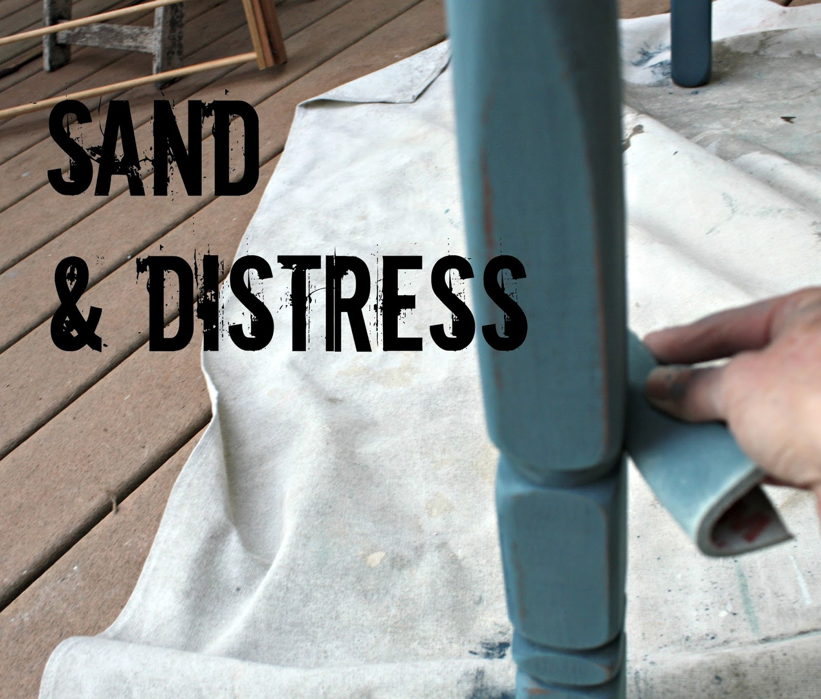 Sand and distress the Chalk Paint.