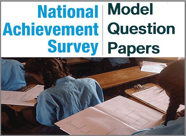 National Achievement Survey (NAS) Model Question Papers 2017