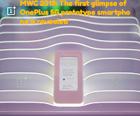 MWC 2019: The first glimpse of OnePlus 5G prototype smartphone is revealed
