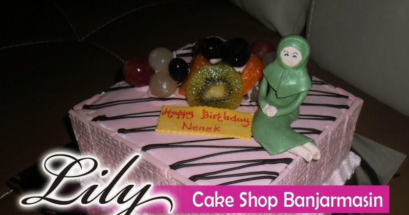 Lily Cake Shop Banjarmasin: BLACK FOREST BUAH