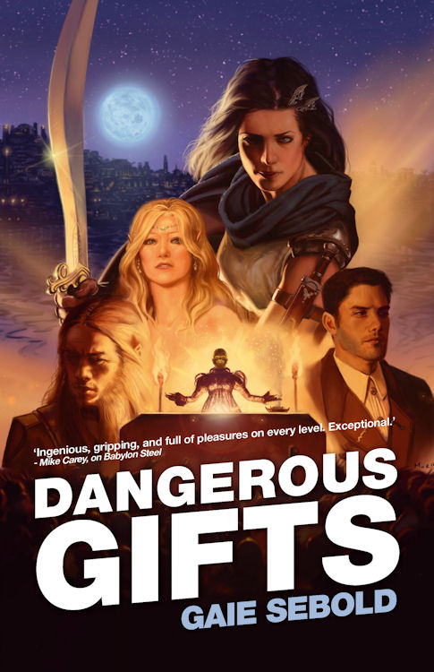 Review: Dangerous Gifts by Gaie Sebold - May 18, 2013