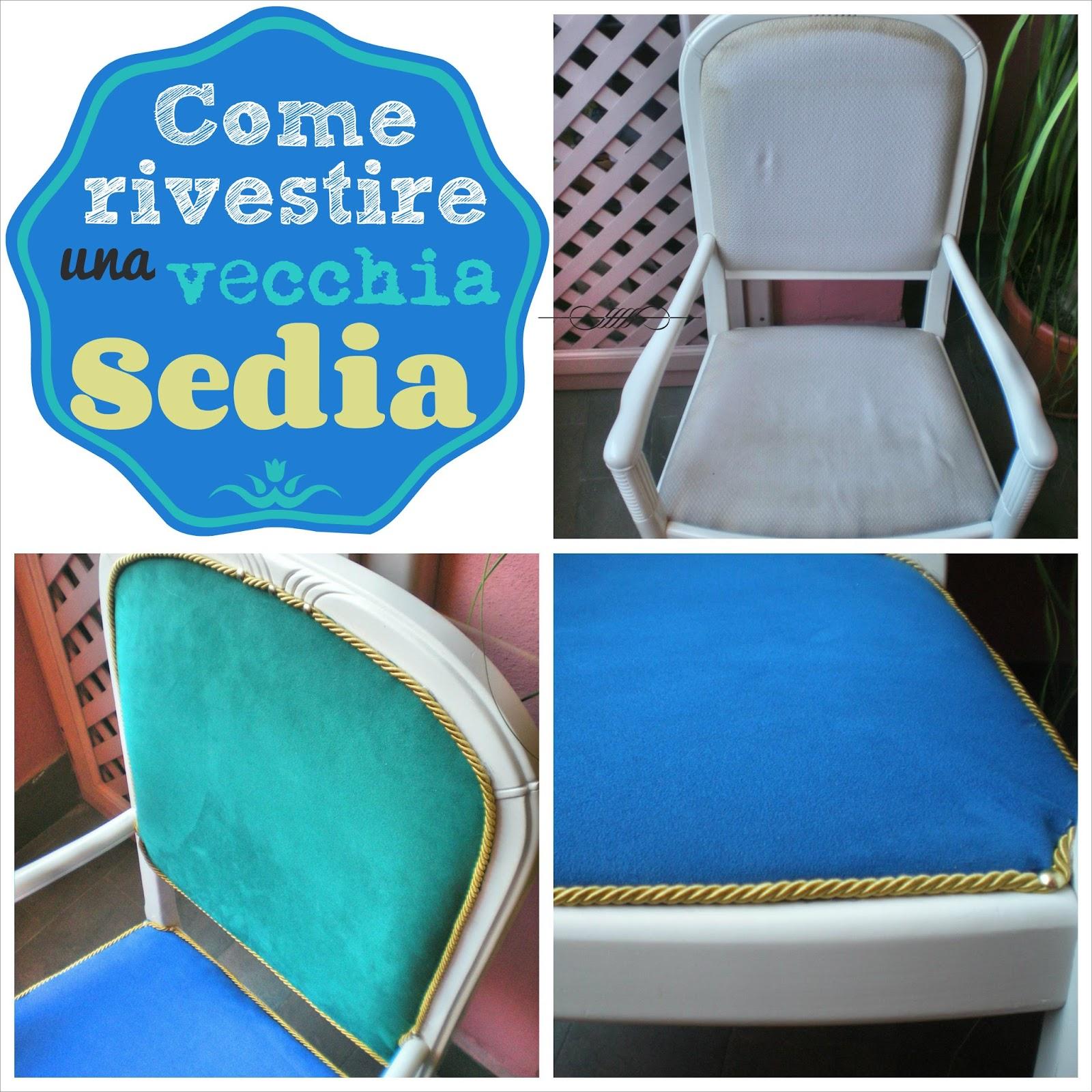 Home made ideas come rivestire una vecchia sedia - Tappezzare una sedia ...