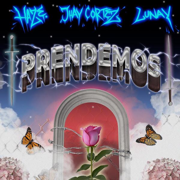 JHAY CORTEZ, LUNAY - Prendemos