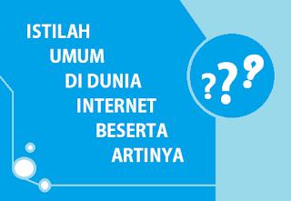 Istilah Umum dalam Internet beserta Artinya yang Belum Tentu Kamu Tahu