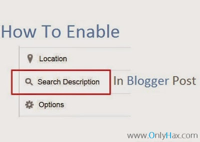 Enable-Search-Description-box-in-Blogger-Blog-onlyhax
