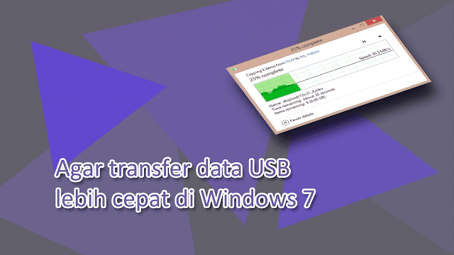 Transfer Data USB di Windows 7 Semakin Cepat