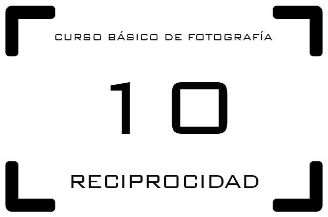 Curso Básico de Fotografía - 10. Reciprocidad