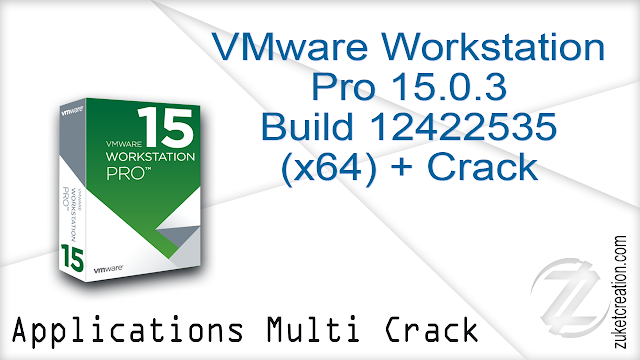 VMware Workstation Pro 15.0.3 Build 12422535 (x64) + Crack
