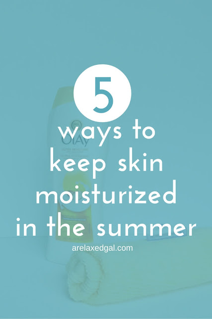 5 ways to keep skin moisturized during the summer months. | arelaxedgal.com