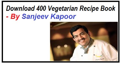 Free download a book of 400 vegetarian recipe by sanjeev kapoor free download a book of 400 vegetarian recipe by sanjeev kapoor abhifunworld jokes wishes apps images coupons forumfinder Gallery
