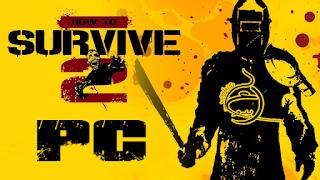 تحميل لعبة How to Survive 2 للكمبيوترعلى التورنت |قتل الزومبي PC