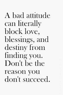 A Bad Attitude Can Literally Block Love, Blessings And Destiny From Finding You. Don't Be The Reason You Don't Succeed