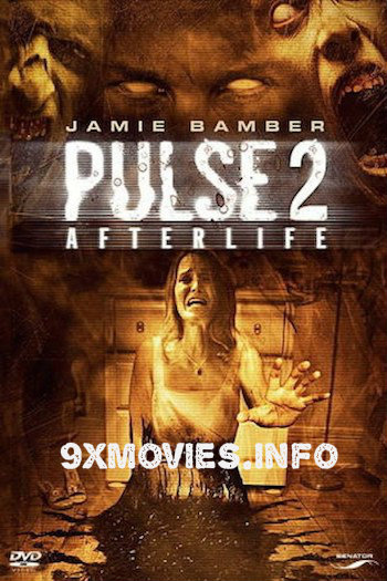 Pulse 2 Afterlife 2008 UNRATED Dual Audio Hindi 720p WEB-DL 850mb