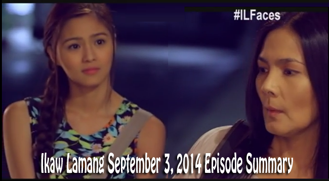 Teleserye Ikaw Lamang September 3, 2014 Episode Summary: Fate Will Intertwine