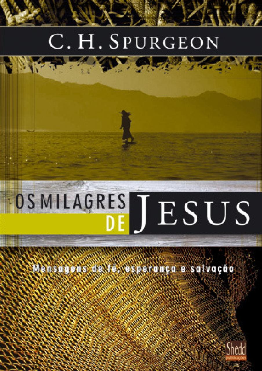 Charles Spurgeon-Os Milagres De Jesus-Vol 1-