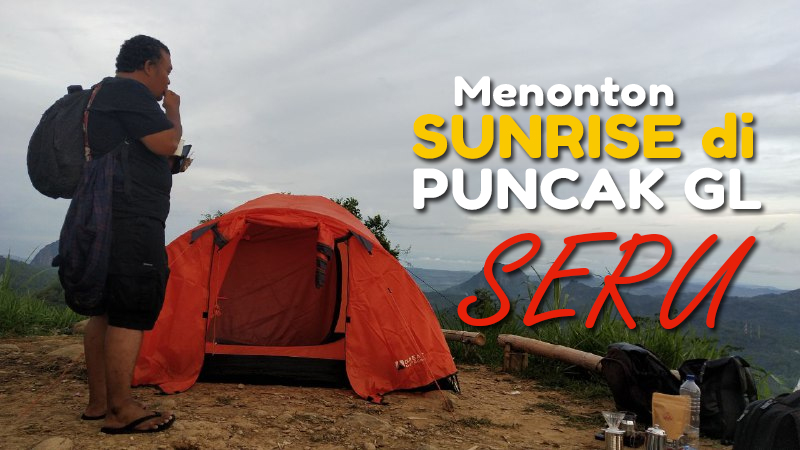 Video Sunrise di Puncak GL Saat Camping Bersama Niponk