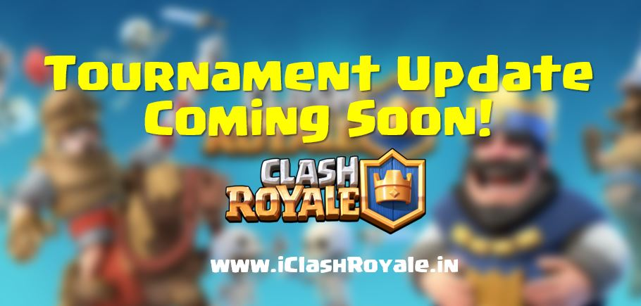 Clash Royale Tournamnet update