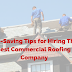 Life-Saving Tips for Hiring The Best Commercial Roofing Company