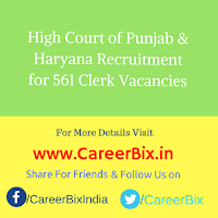 High Court of Punjab & Haryana Recruitment for 561 Clerk Vacancies