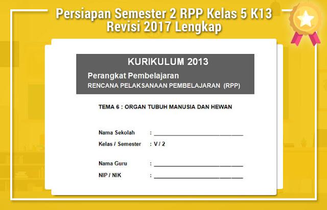 Persiapan Semester 2 RPP Kelas 5 K13 Revisi 2017 Lengkap
