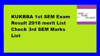 KUKBBA 1st SEM Exam Result 2016 merit List Check 3rd SEM Marks List