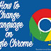 How to Change the Language on Google Chrome?