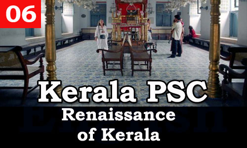 Kerala PSC - Facts about Renaissance of Kerala - 06