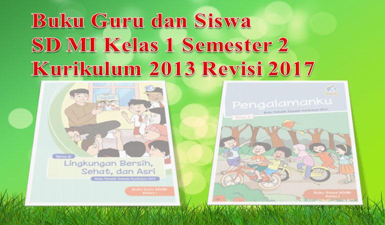 Buku Guru dan Siswa SD MI Kelas 1 Kurikulum 2013 Revisi 2017 Semester 2