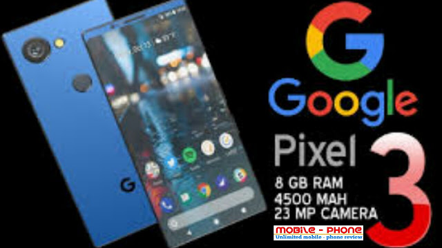 GOOGLE PIXEL 3 XL and PIXEL 3
