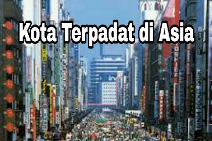 Inilah 9 Daftar Kota Metropolitan Terpadat di Benua Asia