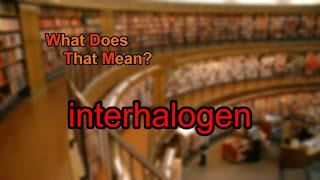 Pembuatan dan sifat senyawa Interhalogen