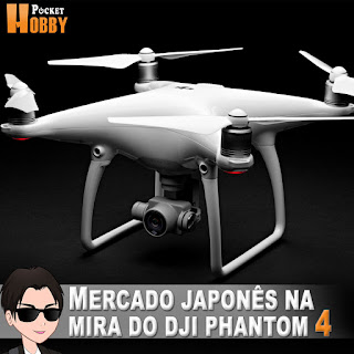 Pocket Hobby - www.pockethobby.com - Mercado Japonês na Mira do DJI Phantom 4
