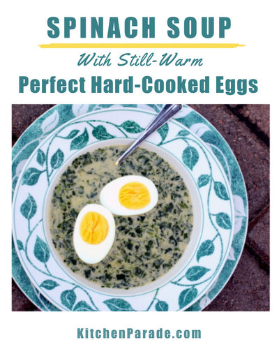 Spinach Soup with Perfect Hard-Cooked Eggs ♥ KitchenParade.com, homemade spinach soup on the table in 30 minutes, including still-warm easy-to-peel hard-cooked eggs.