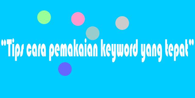 Tips cara pemakaian keyword yang tepat