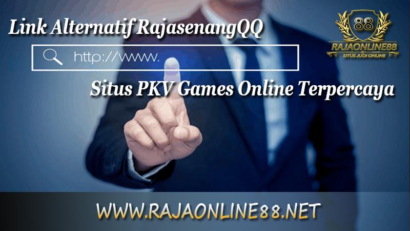 Link Alternatif RajasenangQQ Situs PKV Games Online Terpercaya