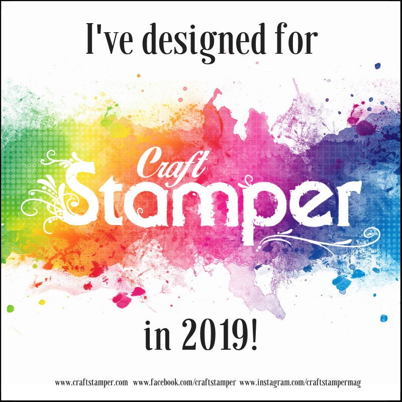 I've Designed for Craft Stamper Magazine 2019