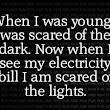 When I was young i was scared of ...