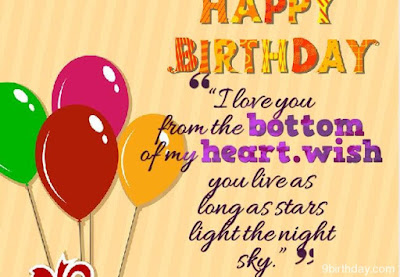 Happy Birthday wishes quotes for daughter: i love you from the bottom of my heart.